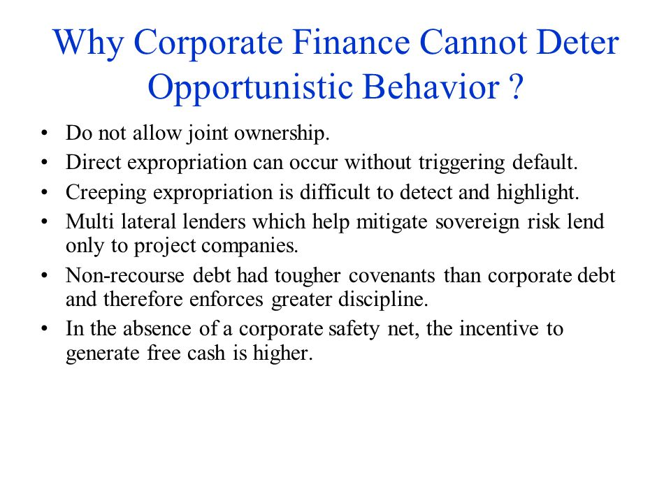 Why Corporate Finance Cannot Deter Opportunistic Behavior