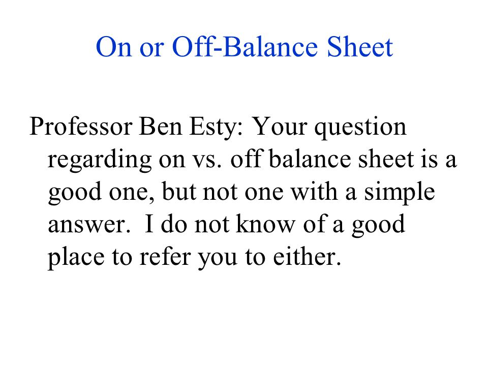 On or Off-Balance Sheet