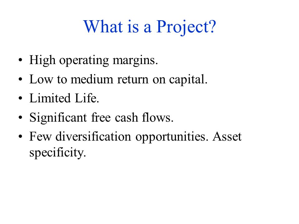 What is a Project High operating margins.