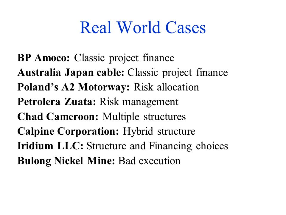 Real World Cases BP Amoco: Classic project finance