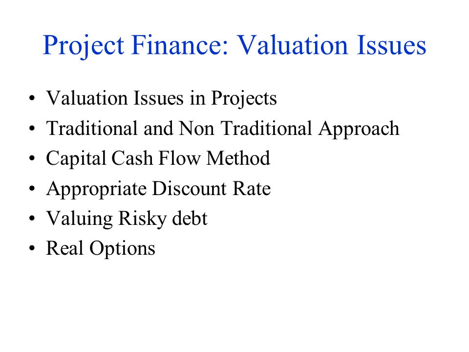 Project Finance: Valuation Issues