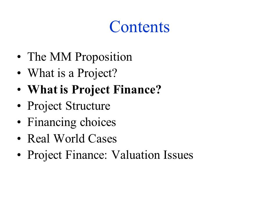 Contents The MM Proposition What is a Project