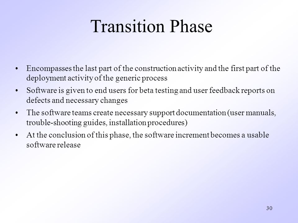 Transition Phase Encompasses the last part of the construction activity and the first part of the deployment activity of the generic process.