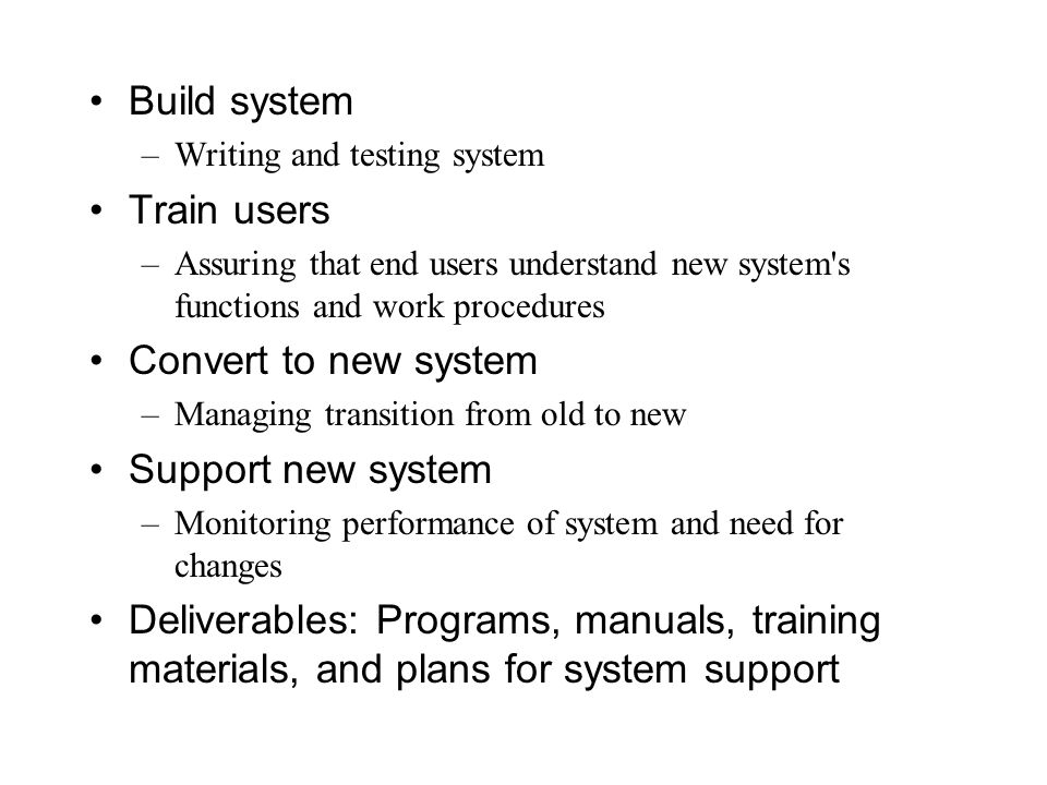 Build system Train users Convert to new system Support new system