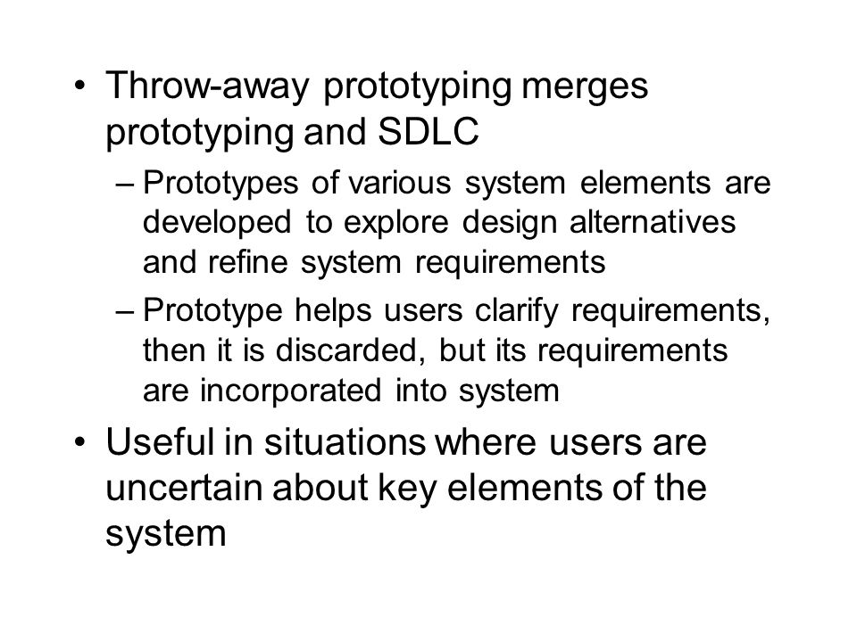 Throw-away prototyping merges prototyping and SDLC