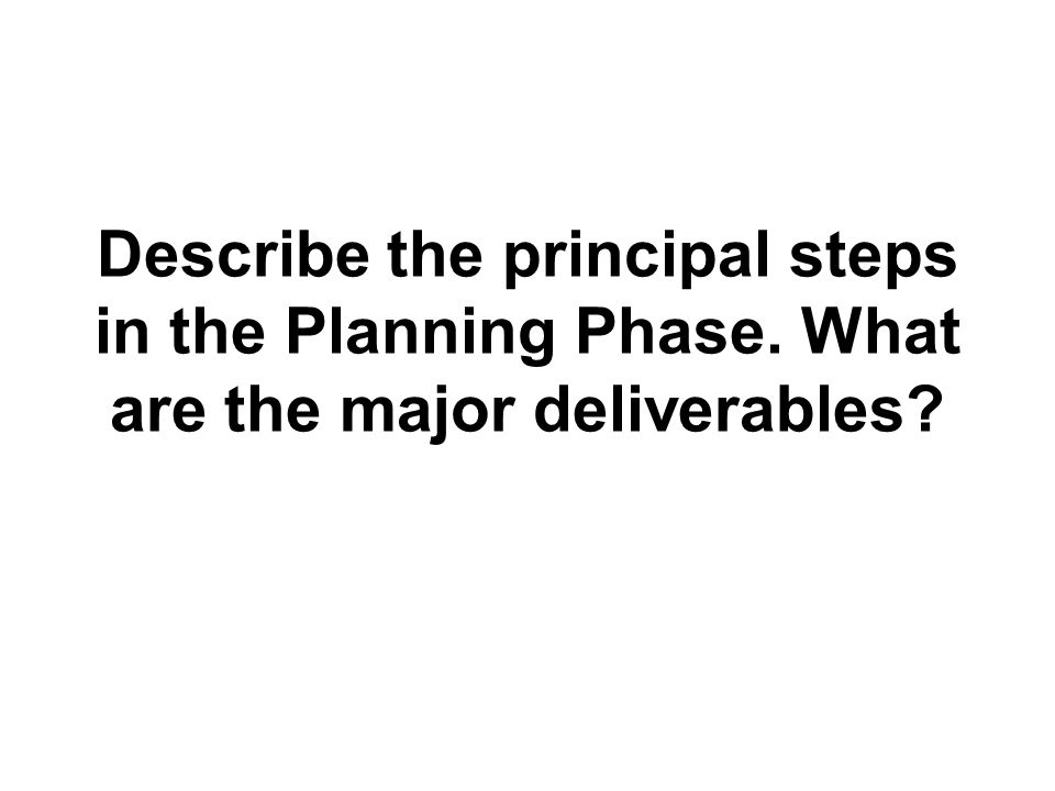 Describe the principal steps in the Planning Phase