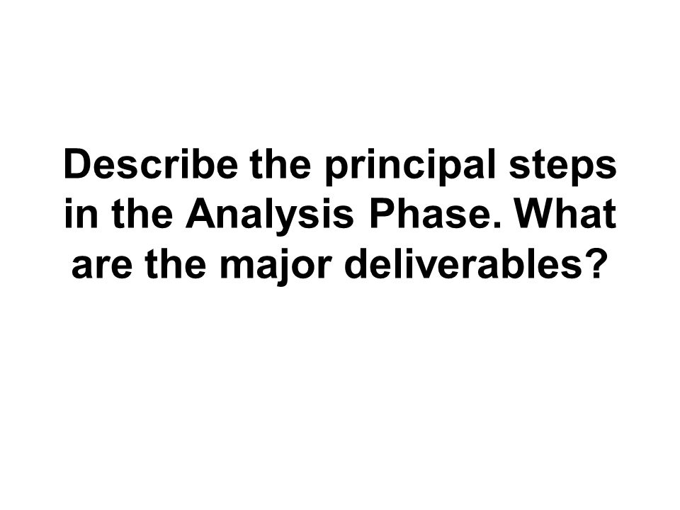 Describe the principal steps in the Analysis Phase