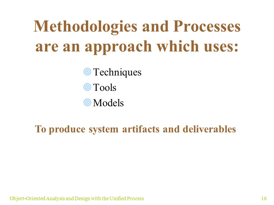 Methodologies and Processes are an approach which uses: