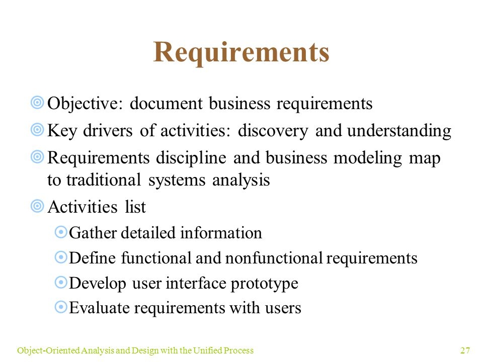 Requirements Objective: document business requirements