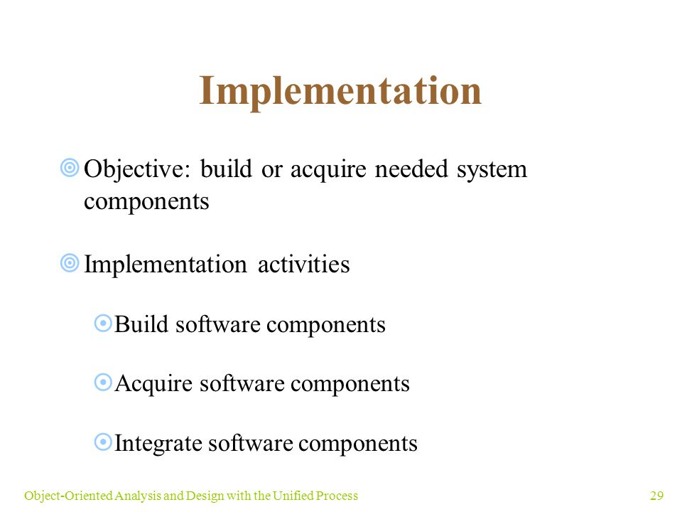 Implementation Objective: build or acquire needed system components