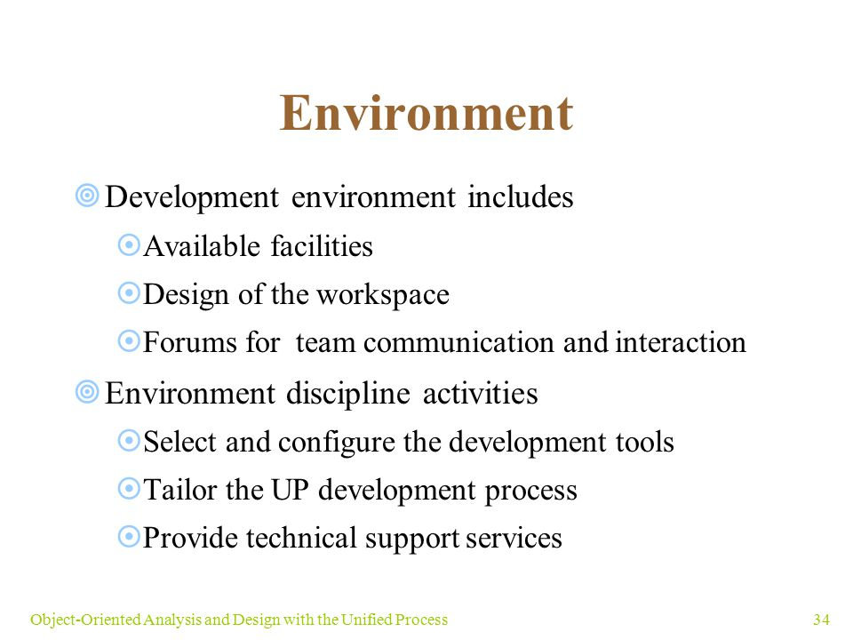 Environment Development environment includes