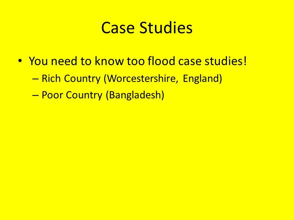 Case Studies You need to know too flood case studies!