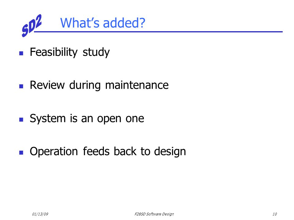 What's added Feasibility study Review during maintenance