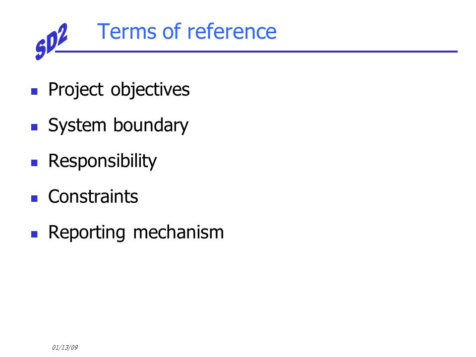Terms of reference Project objectives System boundary Responsibility