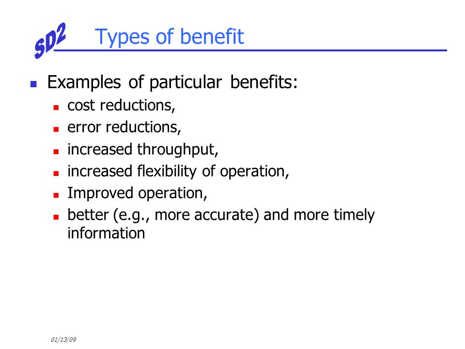 Types of benefit Examples of particular benefits: cost reductions,