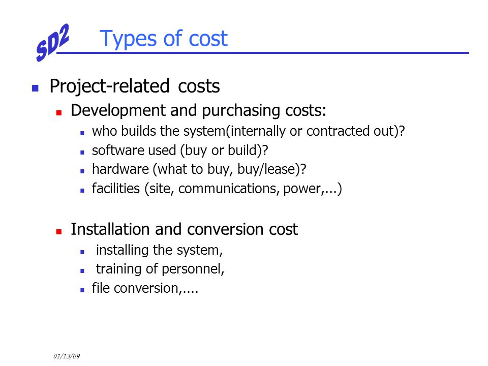 Types of cost Project-related costs Development and purchasing costs: