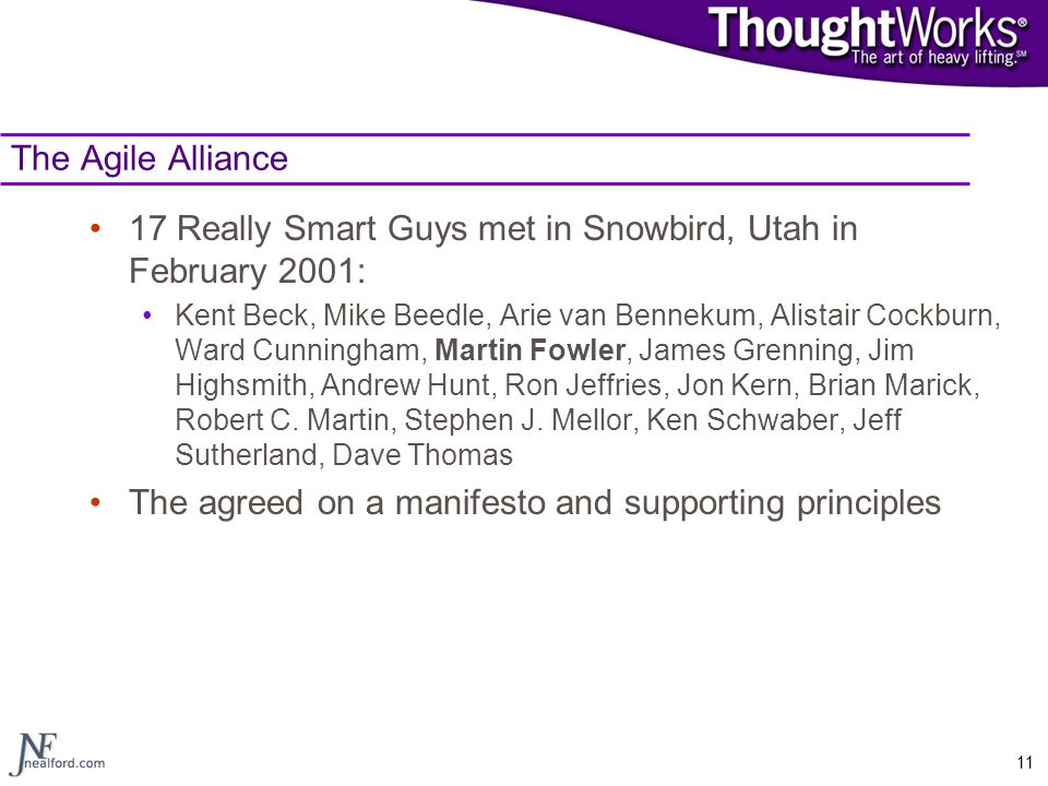17 Really Smart Guys met in Snowbird, Utah in February 2001: