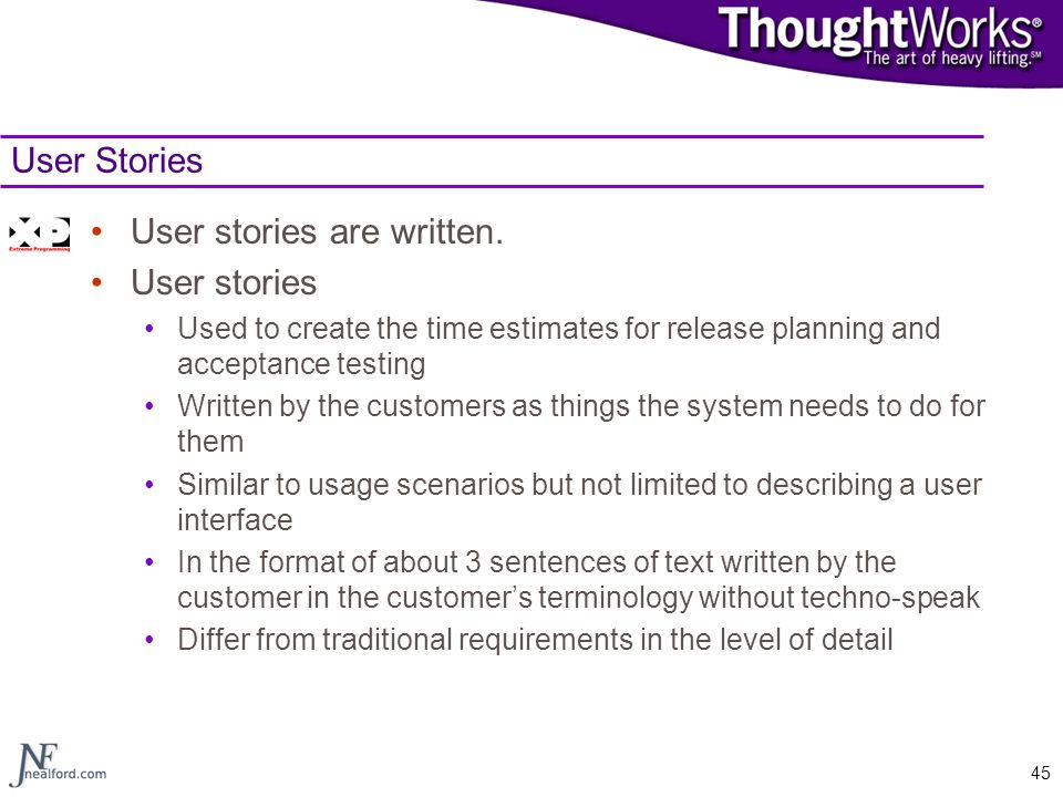 User stories are written. User stories