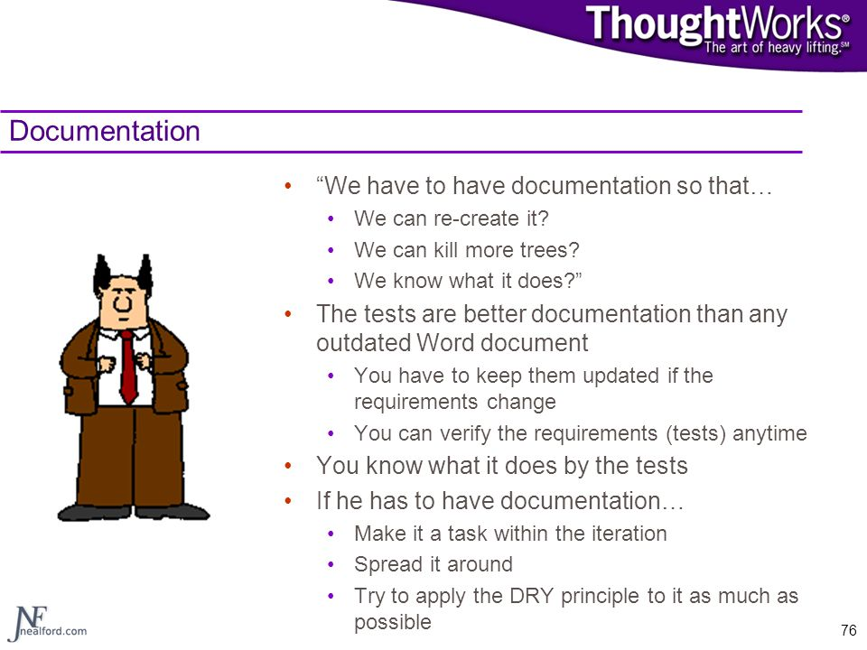 Documentation We have to have documentation so that…