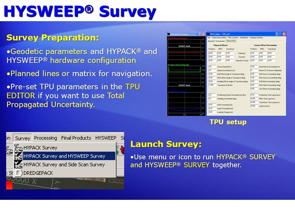 HYSWEEP® Survey Survey Preparation: Launch Survey:
