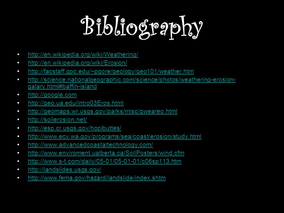 Bibliography http://en.wikipedia.org/wiki/Weathering/