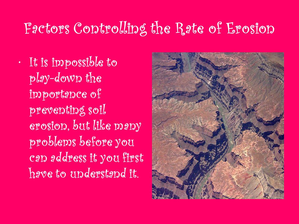 Factors Controlling the Rate of Erosion