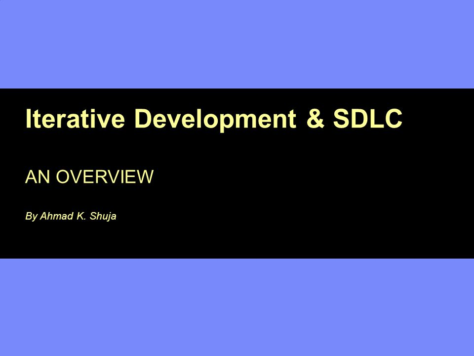 Iterative Development & SDLC