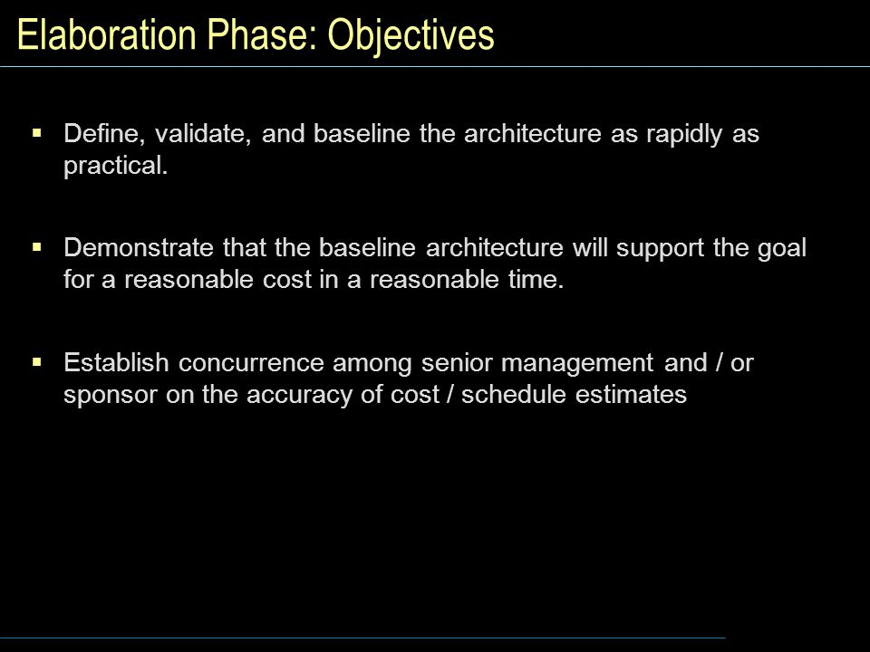 Elaboration Phase: Objectives