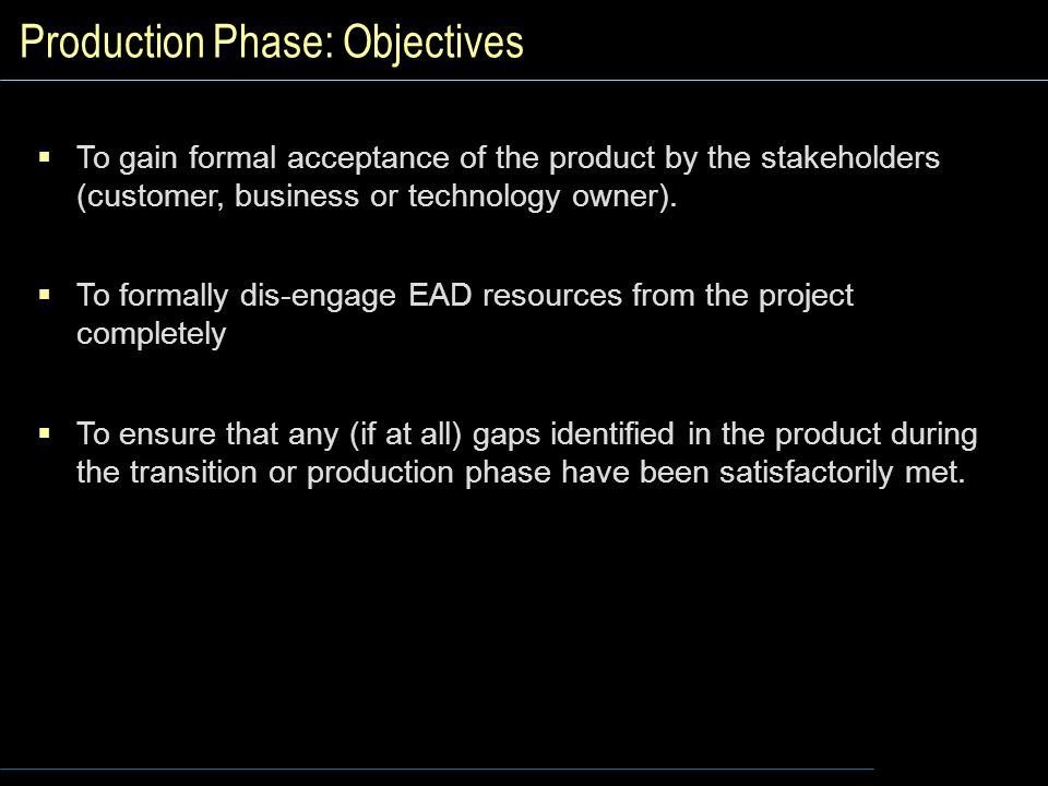 Production Phase: Objectives