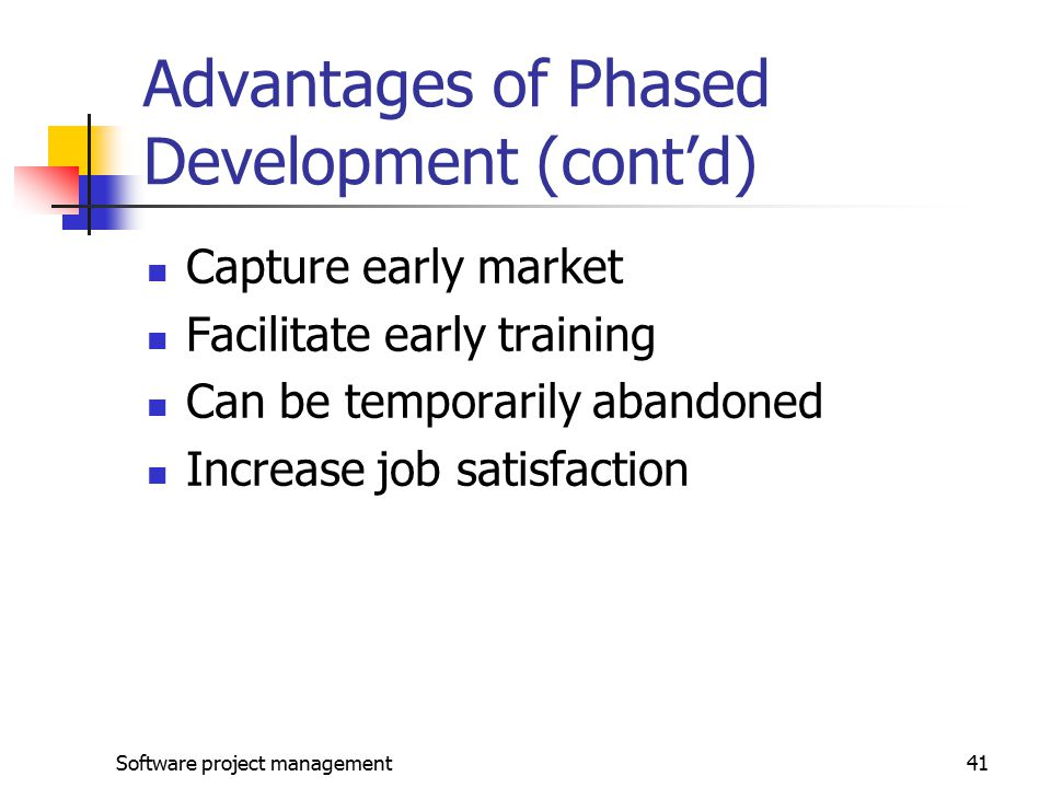 Advantages of Phased Development (cont'd)