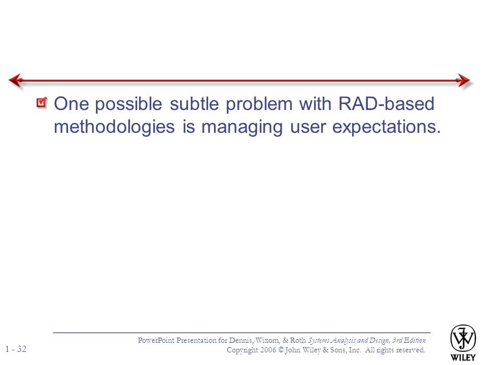 One possible subtle problem with RAD-based methodologies is managing user expectations.