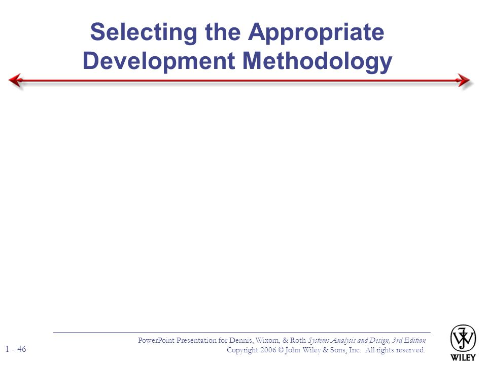 Selecting the Appropriate Development Methodology