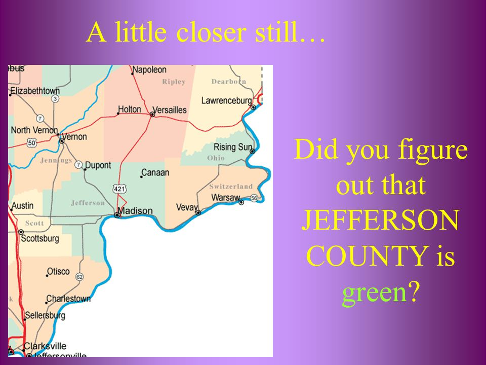 Did you figure out that JEFFERSON COUNTY is green