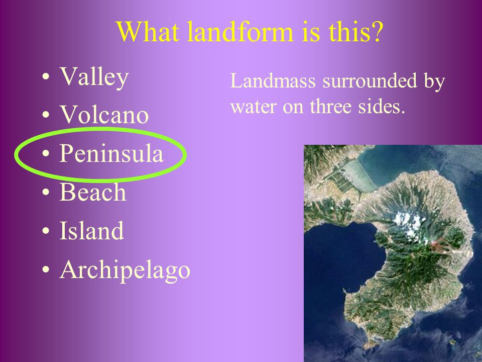 What landform is this Valley Volcano Peninsula Beach Island