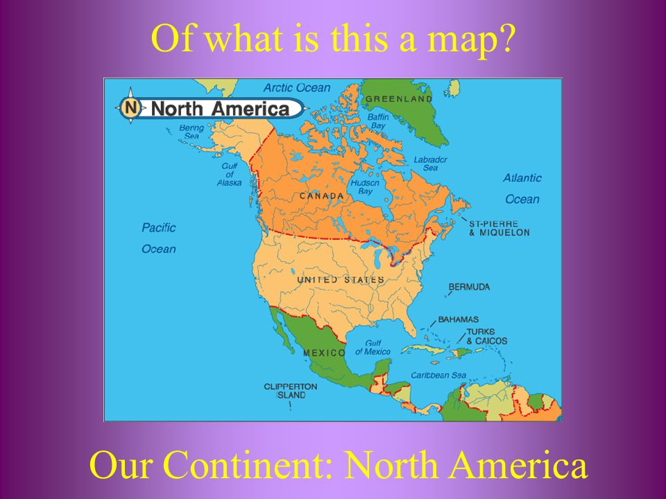 Our Continent: North America