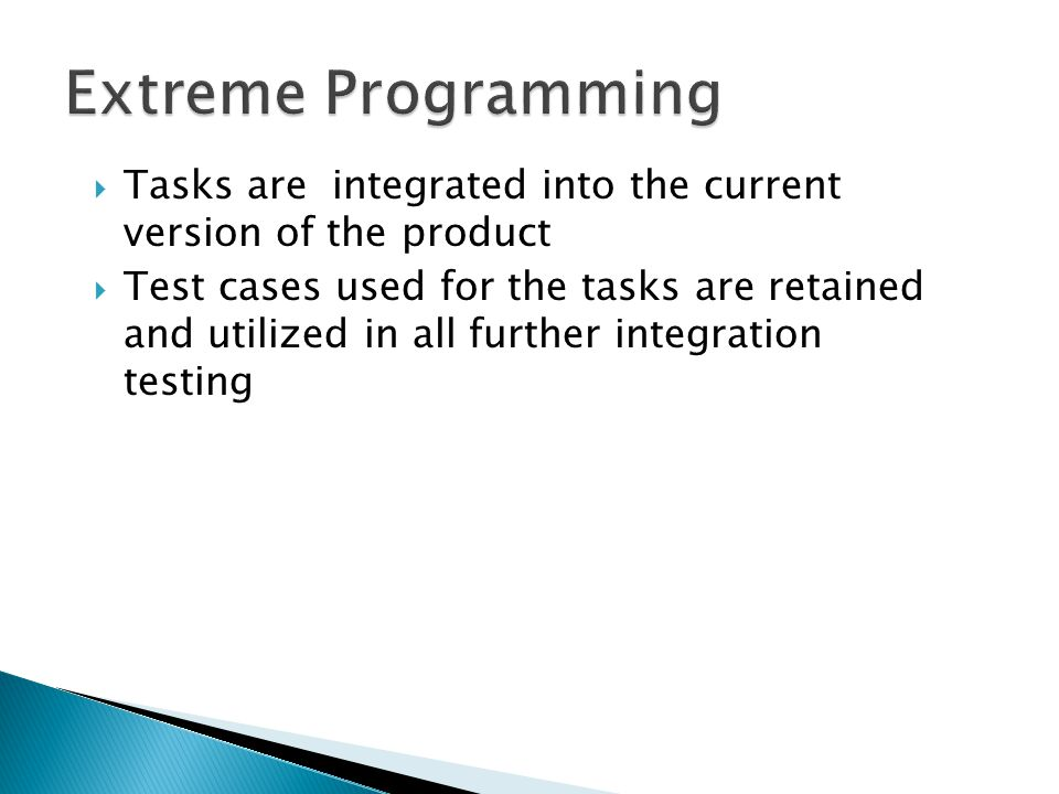 Extreme Programming Tasks are integrated into the current version of the product.