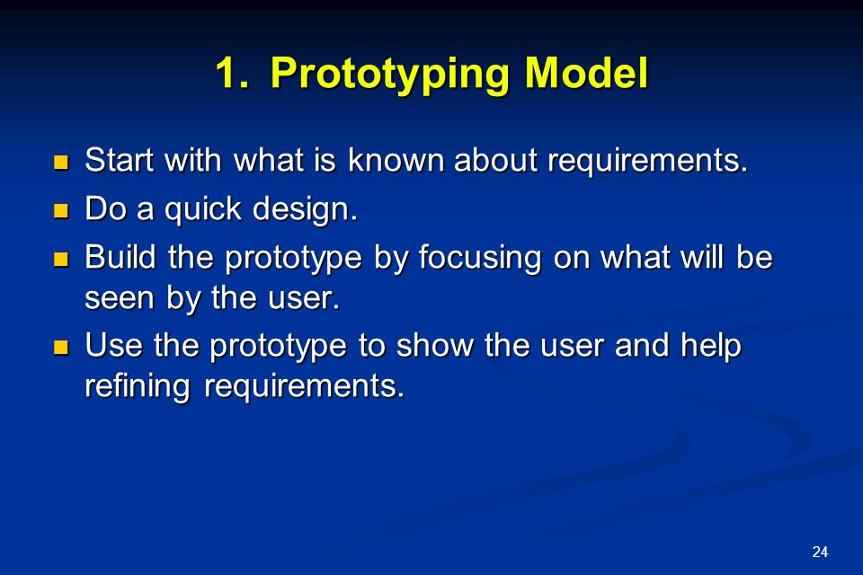 Prototyping Model Start with what is known about requirements.
