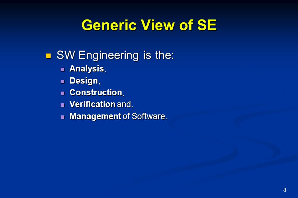 Generic View of SE SW Engineering is the: Analysis, Design,