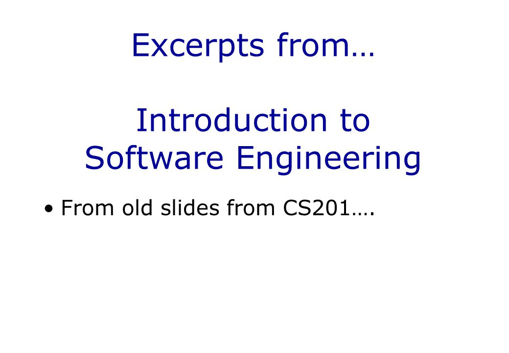 Excerpts from… Introduction to Software Engineering