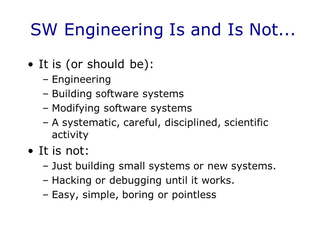 SW Engineering Is and Is Not...