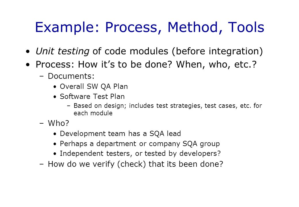 Example: Process, Method, Tools