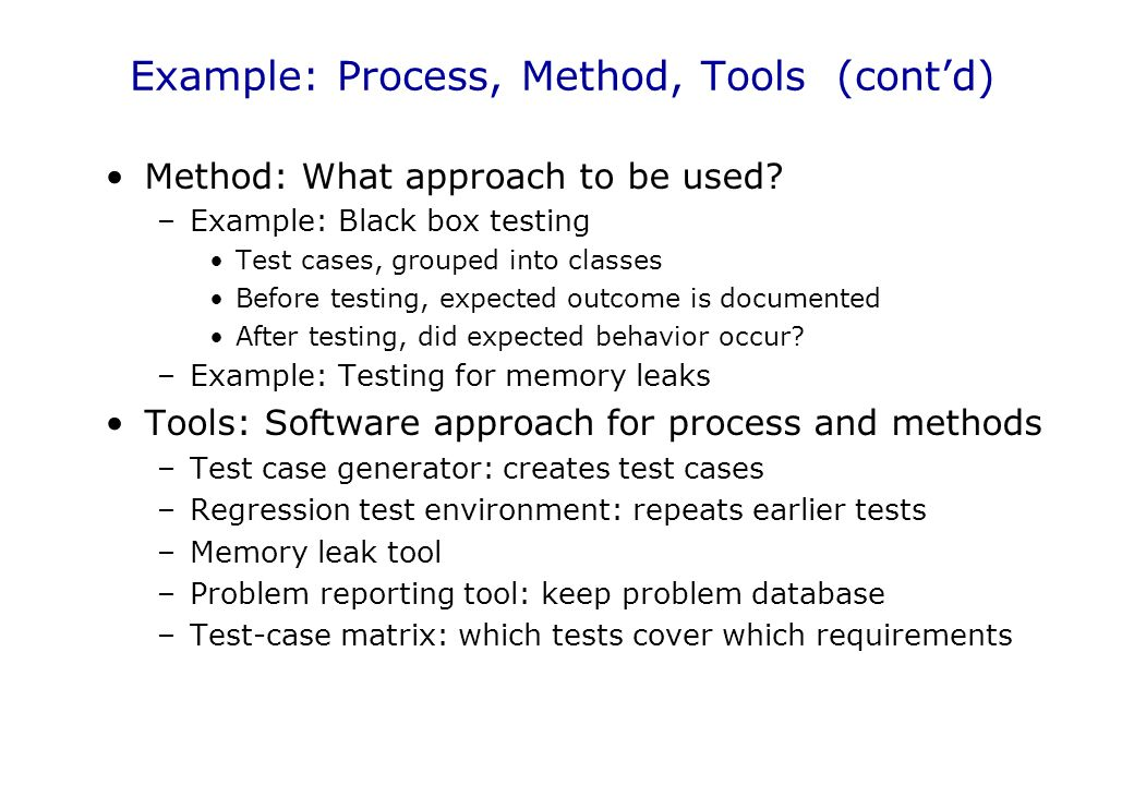 Example: Process, Method, Tools (cont'd)