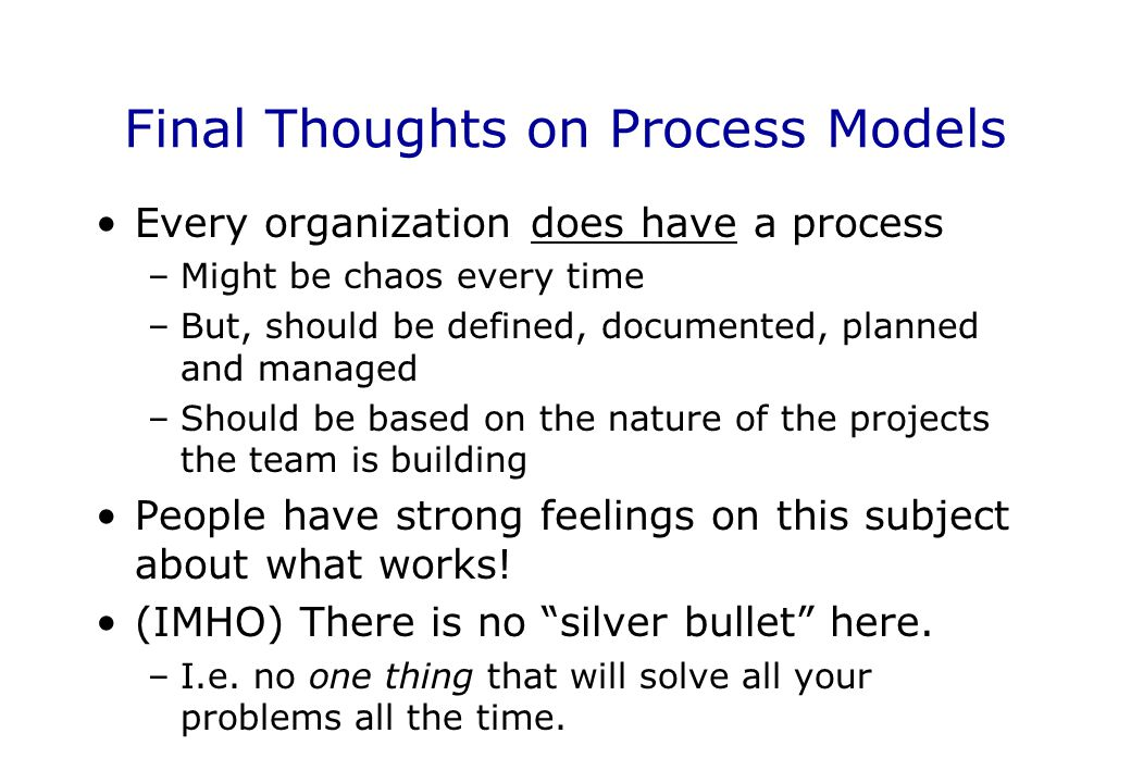 Final Thoughts on Process Models