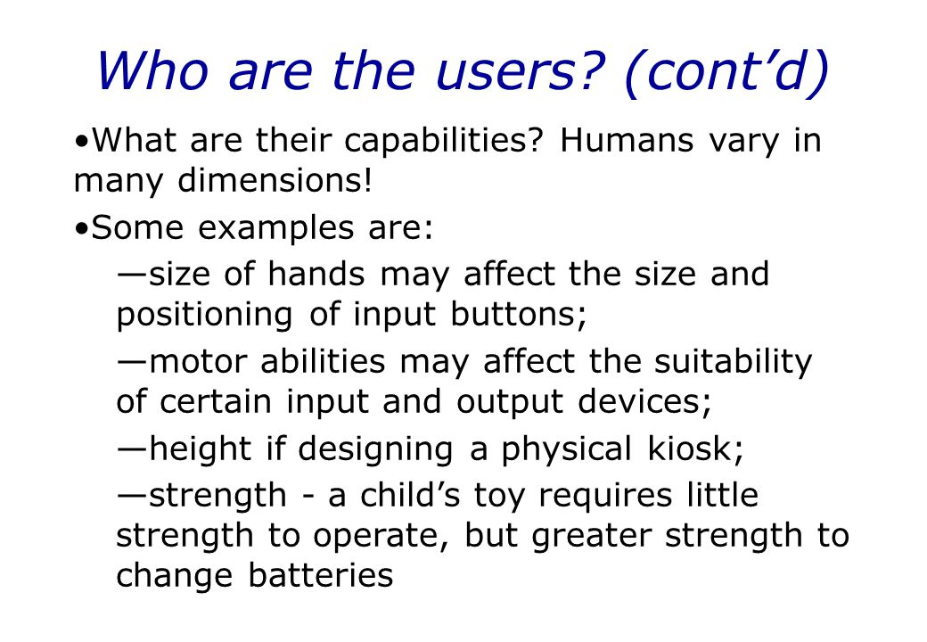 Who are the users (cont'd)