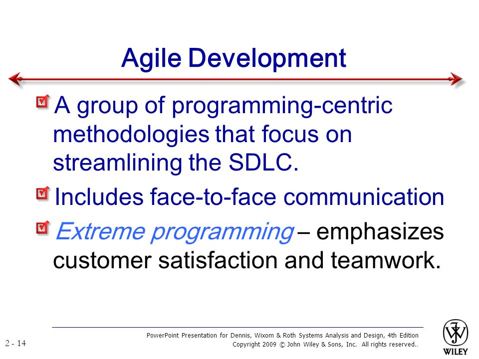 Agile Development A group of programming-centric methodologies that focus on streamlining the SDLC.