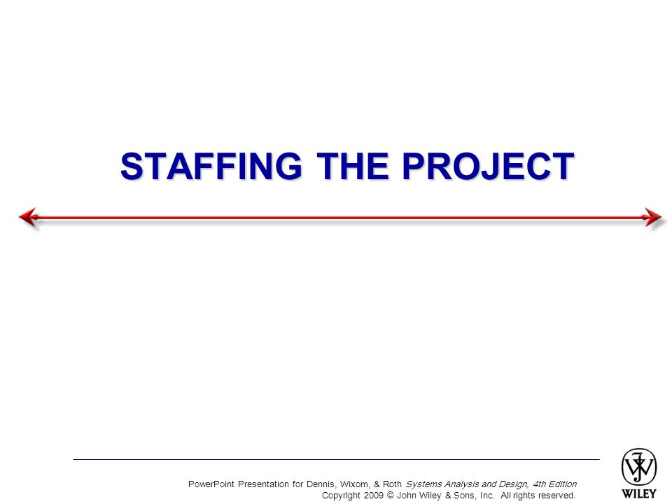 STAFFING THE PROJECT