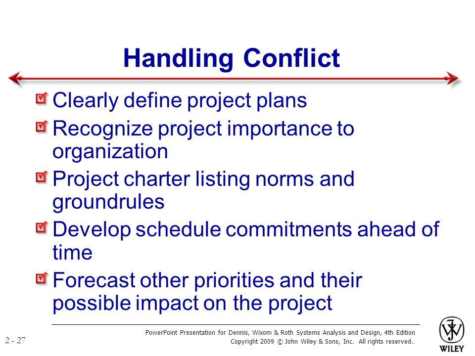 Handling Conflict Clearly define project plans