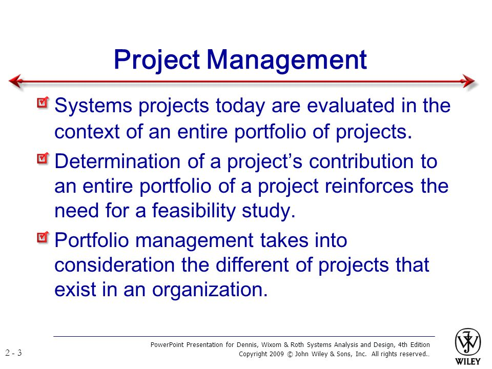 Project Management Systems projects today are evaluated in the context of an entire portfolio of projects.