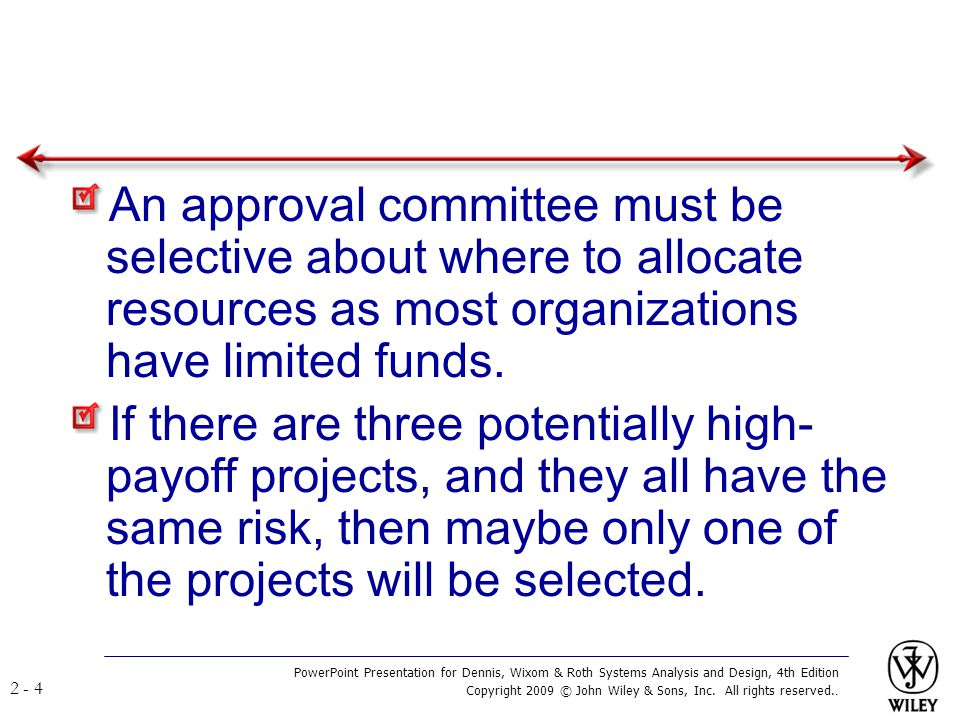 An approval committee must be selective about where to allocate resources as most organizations have limited funds.