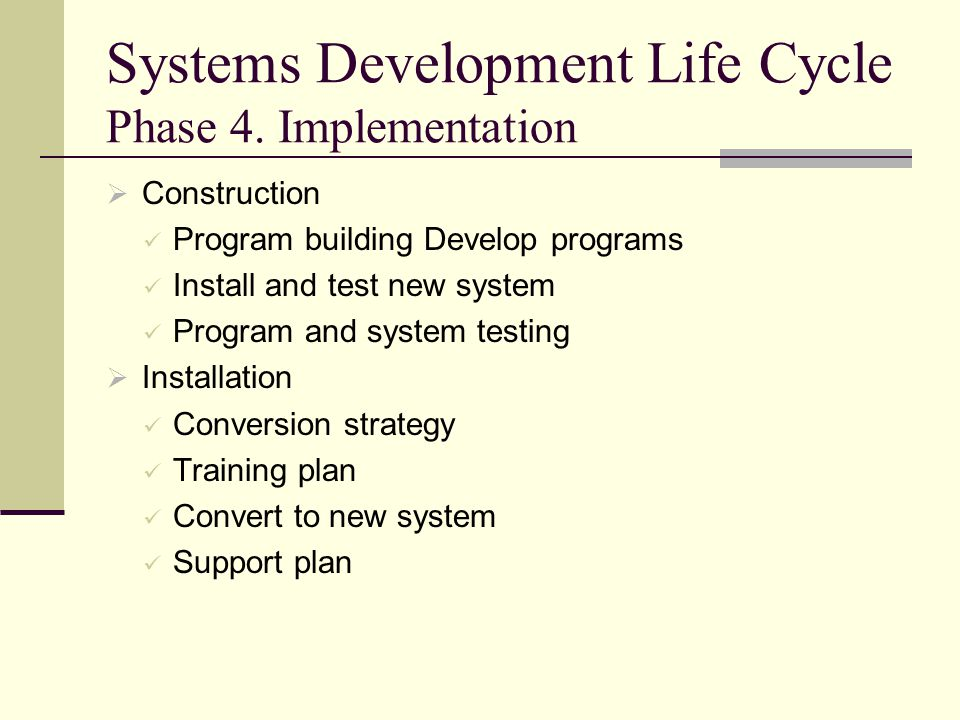 Systems Development Life Cycle Phase 4. Implementation